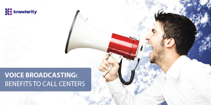 Voice Broadcasting Benefits to Call Centres