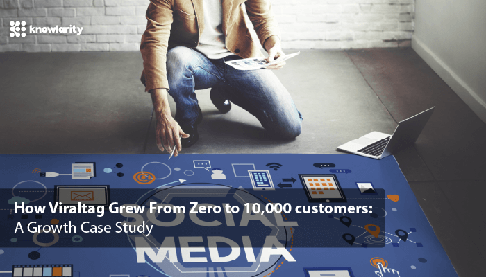 How Viraltag Grew From Zero to 10,000 customers: A Growth Case Study