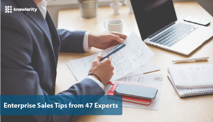 Enterprise Sales: 47 Experts Share their Top Tips for Winning at Complex Sales