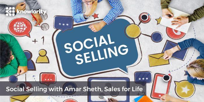 Social Selling strategy Amar Sheth Knowlarity