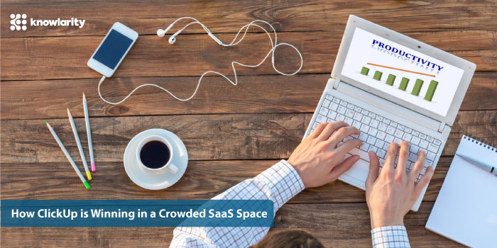 Case Study: How ClickUp is Successfully Growing a SaaS product in a Crowded Space