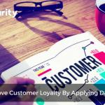 4 ways to Improve Customer Loyalty By Applying Data Analytics