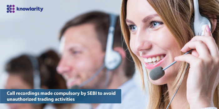 Call recordings made compulsory by SEBI to avoid unauthorized trading activities