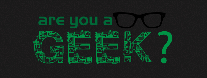 10 reasons why you're a geek | Knowlarity